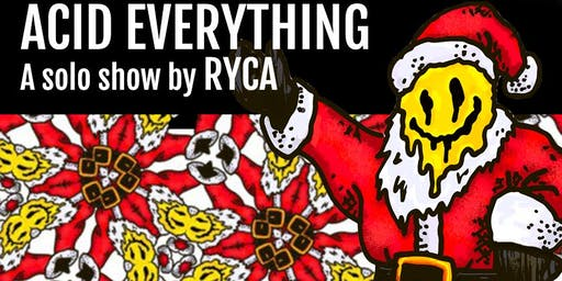 ACID Everything: a solo show by RYCA