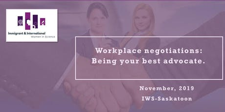 Workplace negotiations: Being your best advocate.-Saskatoon, SK tickets