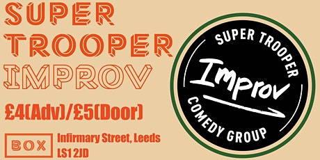 Super Trooper Improv comedy night - Box Leeds City (February) tickets