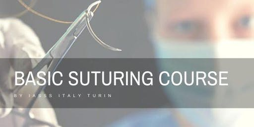 Basic Suturing Course by IASSS ITALY TURIN