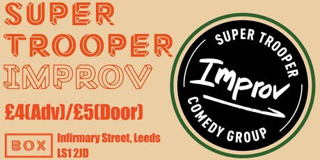 Super Trooper Improv comedy night - Box Leeds City (March) tickets
