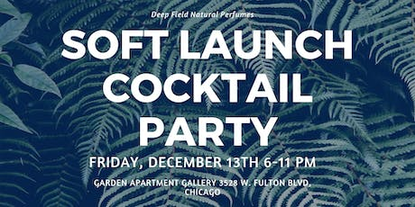 Deep Field Natural Perfumes Soft Launch Cocktail Party tickets