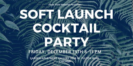 Deep Field Natural Perfumes Soft Launch Cocktail Party