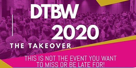 (PRESENTERS AND VENDORS WANTED)DTBW2020 Buisness Expo & Conference tickets
