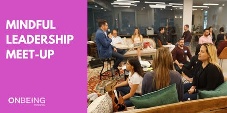 Mindful Leadership Meet Up with Rafael Puebla of OnBeing Mindful tickets