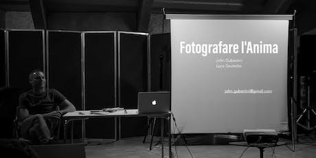 FOTOGRAFARE L'ANIMA: Presentazione del Corso biglietti