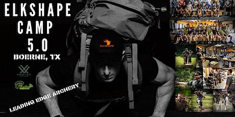 ElkShape Camp 5.0 Boerne, TX tickets