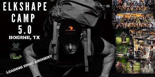 ELKSHAPE CAMP 5.0 Boerne, TX