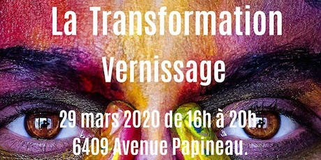 La transformation Vernissage billets