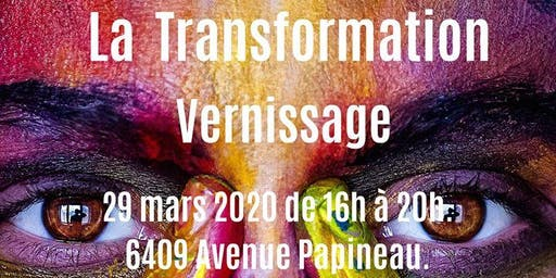La transformation Vernissage