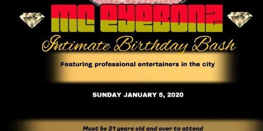 MC Eyebonz Intimate Birthday Bash