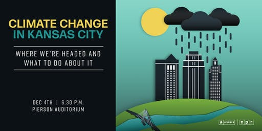 Climate Change in Kansas City: A Panel on its Causes and Effects