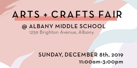 Arts + Crafts Fair at Albany Middle School tickets