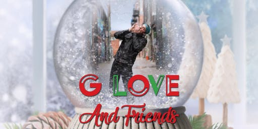 * SOLD OUT* G. Love and Friends Holiday Show