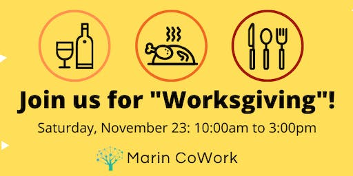 Worksgiving @ Marin CoWork: Free Festive Food and Drink!