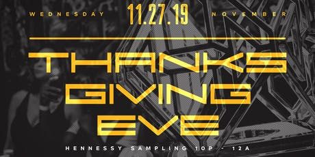 THANKSGIVING EVE LADIES FREE ADMISSION 2 HR HENNESSY SAMPLING AT DAY N NITE tickets