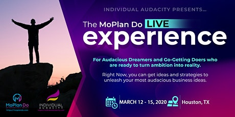 Individual Audacity Presents… The MoPlan Do Live Experience Houston, TX tickets