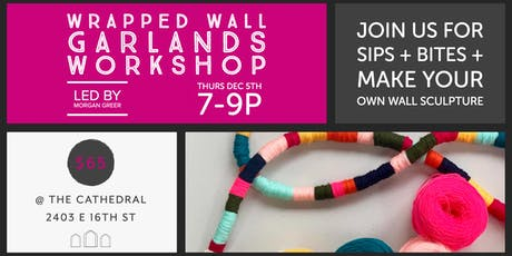 Wrapped Wall Garlands Workshop with Morgan Greer tickets