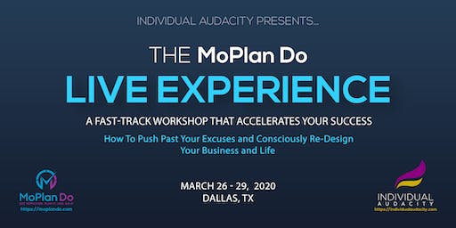 Individual Audacity Presents… The MoPlan Do Live Experience Dallas, TX
