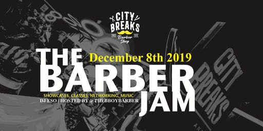 THE BARBER JAM 2019: Presented by CityBreaks