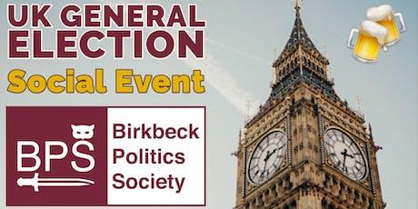 Birkbeck Politics Society: General Election Social Event tickets