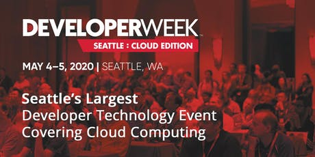 DeveloperWeek Seattle: Cloud Edition 2020 tickets