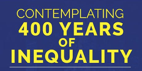 Contemplating 400 Years of Inequality with Dr. Yolanda Sealey-Ruiz  tickets