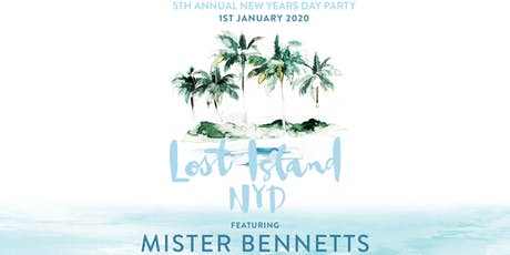 Lost Island - 5th Annual NYD Party feat. Mister Bennetts tickets