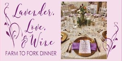 """Lavender Oaks Farm, """"Lavender, Love, & Wine"""" Farm to Fork Dinner"""