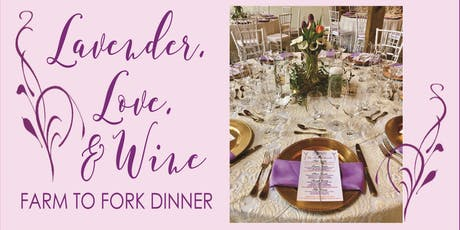 "Lavender Oaks Farm, ""Lavender, Love, & Wine"" Farm to Fork Dinner tickets"