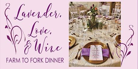 "Lavender Oaks Farm, ""Lavender, Love, & Wine"" Farm to Fork Dinner tickets"