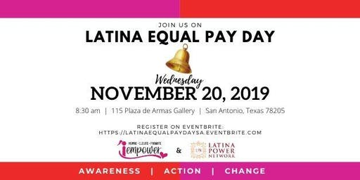 Latina Equal Pay Day Event! Powered by iEmpower + Latina Power Network