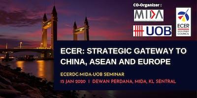 ECER: Strategic gateway to China, ASEAN and Europe