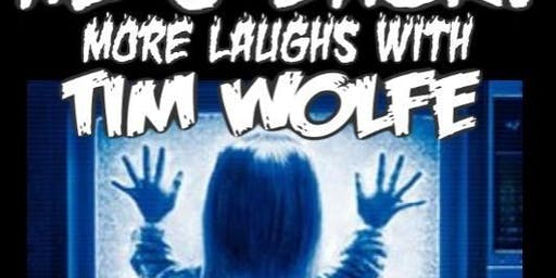 He's Back! More Laughs with Tim Wolfe & Friends