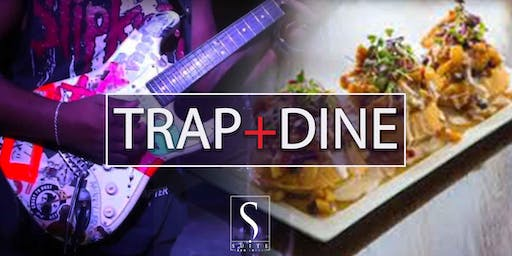Trap & Dine // A DOPE Dinner + Music Series at Suite Lounge
