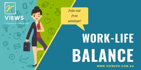 Work-Life Balance Seminar | FREE Workshop | Perth | Thurs 12 Dec 2019 tickets