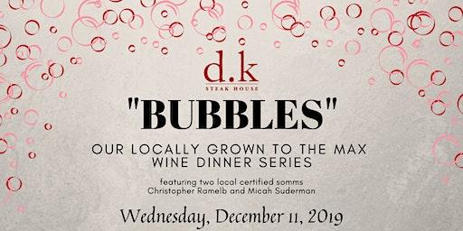 """DK Steak House presents """"Bubbles"""""""