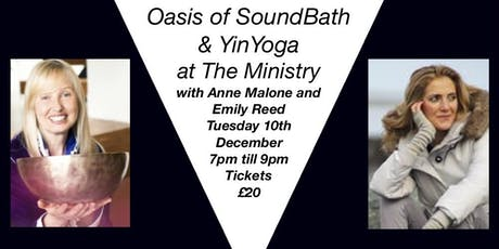 Oasis of SoundBath & YinYoga at The Ministry, London tickets