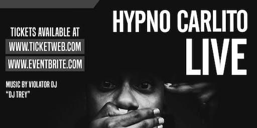 Hypno Carlito Live With Special Guests