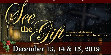 """""""See the Gift"""" Christmas Musical Drama tickets"""