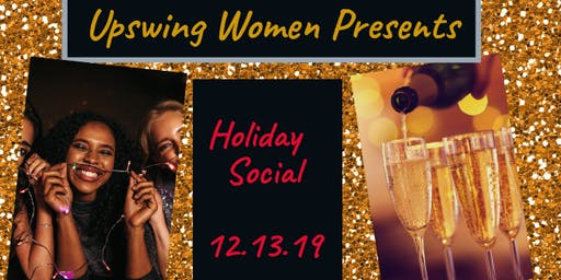 Upswing Women Presents: Holiday Social
