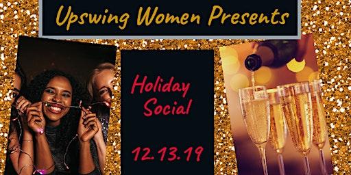 Upswing Women Presents: Holiday Social