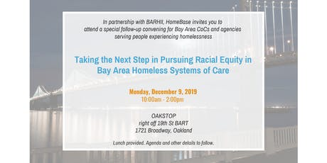 Taking the Next Step in Pursuing Racial Equity in Bay Area Homeless Systems tickets