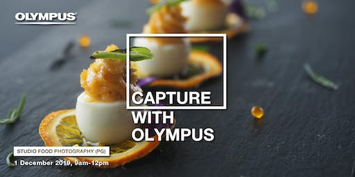 CAPTURE WITH OLYMPUS - STUDIO FOOD PHOTOGRAPHY (PG)