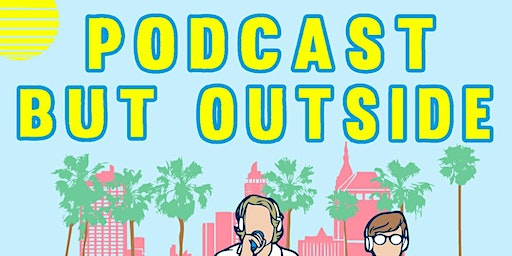 Podcast But Outside But Inside Reunion Show — LIVE!