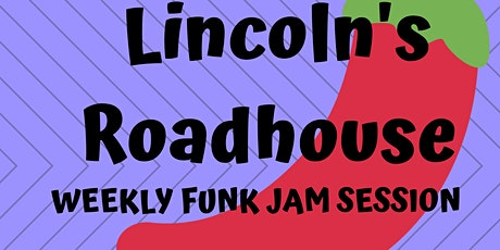Funky Mondays Jam Session at Lincoln's Roadhouse tickets