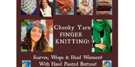 CHUNKY YARN HAND KNITTING WORKSHOP with Hand Painted Buttons!12/7,2PM  (12-12-2019 starts at 6:30 PM) tickets