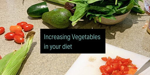 Increasing Vegetables in your diet