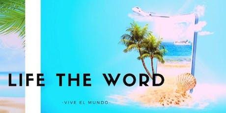 LIFE THE WORD entradas