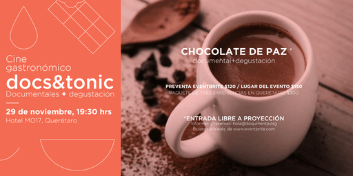 Docs&Tonic QRO - Chocolate de paz
